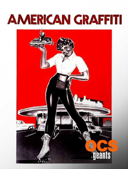 OCS Géants - American Graffiti