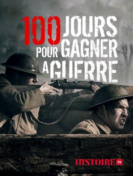 HISTOIRE TV - 100 jours pour gagner la guerre