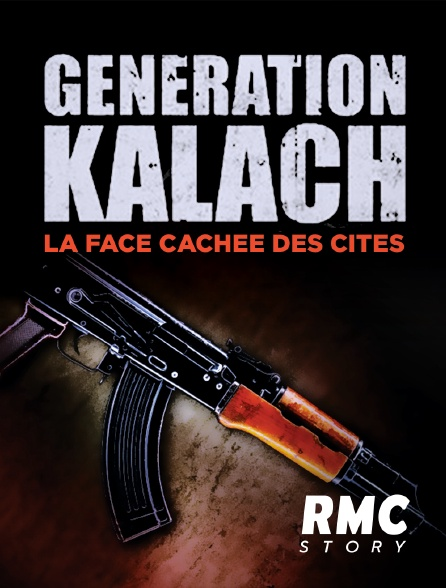 RMC Story - Génération kalach : la face cachée des cités