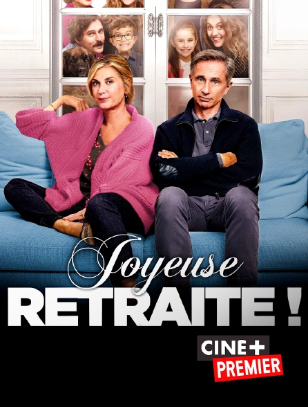 Ciné+ Premier - Joyeuse retraite !