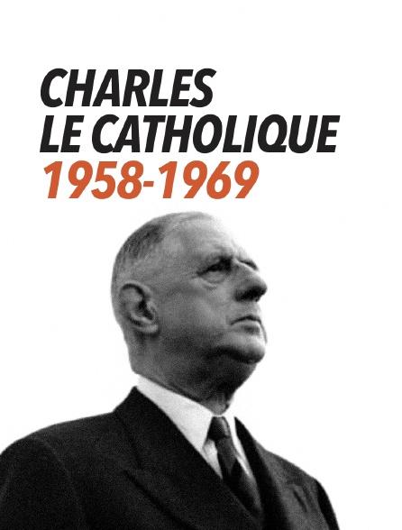 Charles le Catholique, 1958-1969