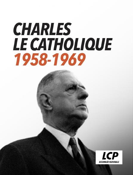 LCP 100% - Charles le Catholique, 1958-1969