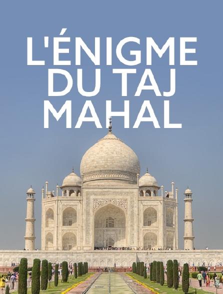 L'énigme du Taj Mahal