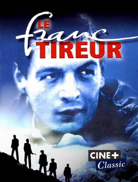 Ciné+ Classic - Le franc-tireur