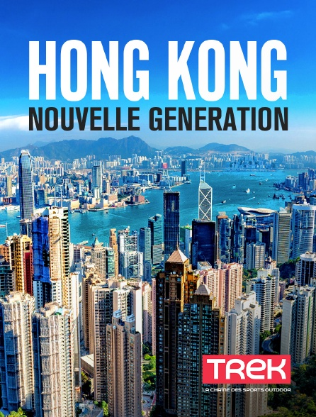Trek - Hong Kong nouvelle génération