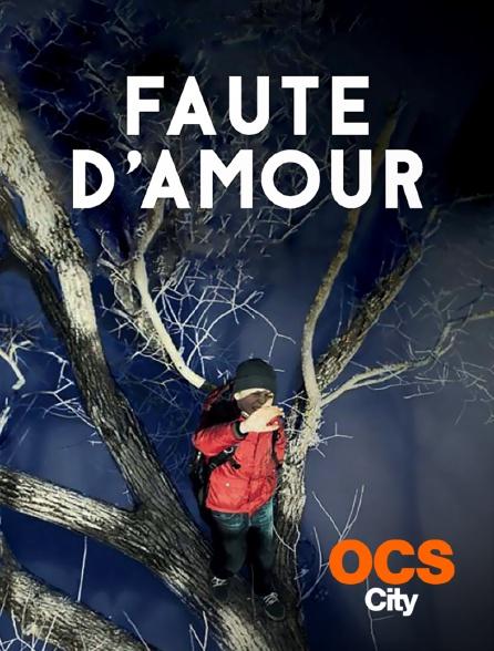 OCS City - Faute d'amour