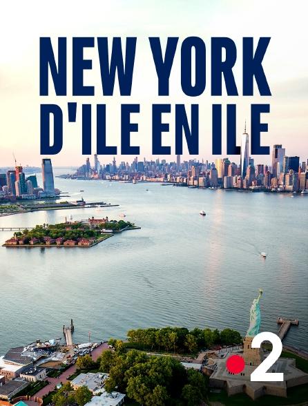 France 2 - New York d'île en île