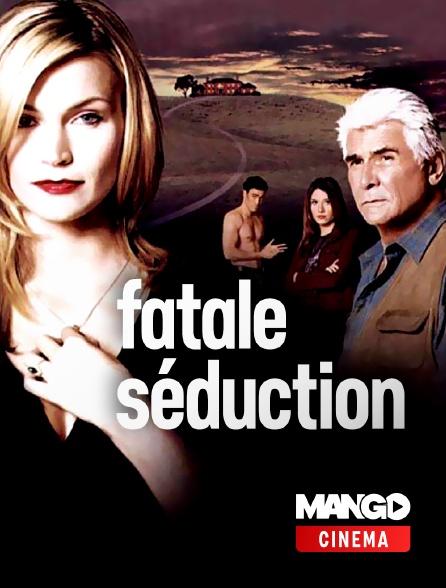 MANGO Cinéma - Fatale séduction