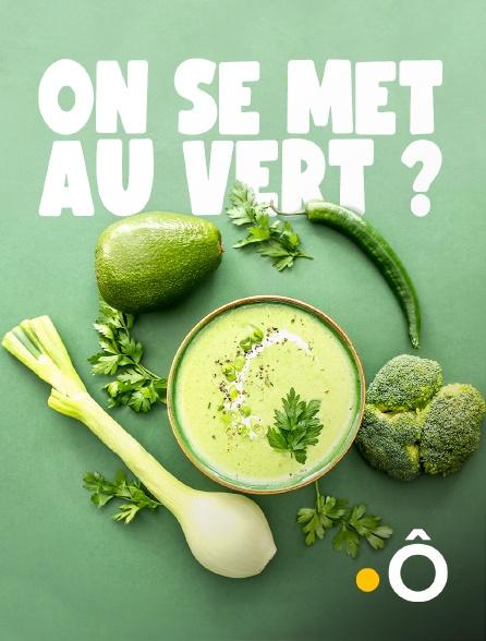 France Ô - On se met au vert ?