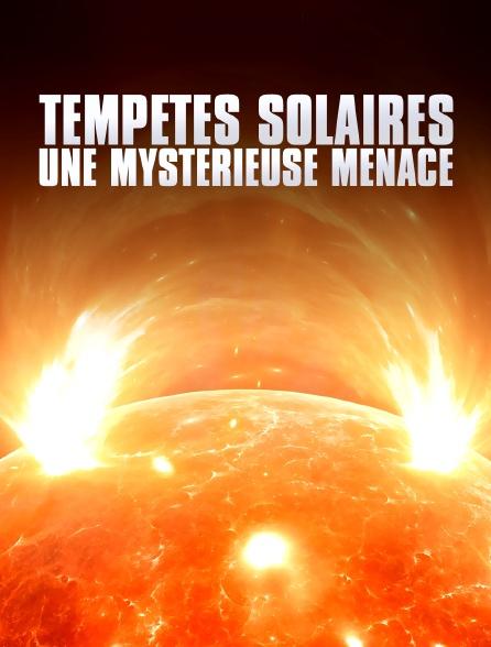 Tempêtes solaires : Une mystérieuse menace
