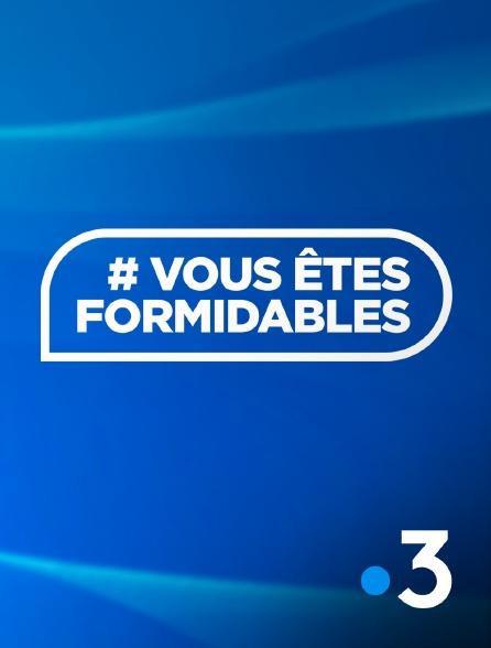 France 3 - Vous êtes formidables