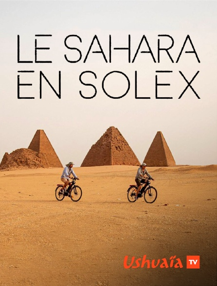 Ushuaïa TV - Le Sahara en Solex