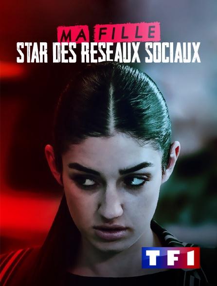 TF1 - Ma fille, star des réseaux sociaux...
