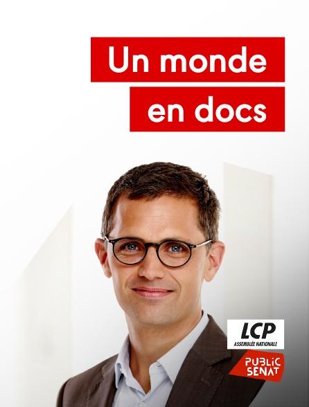 LCP Public Sénat - Un monde en docs