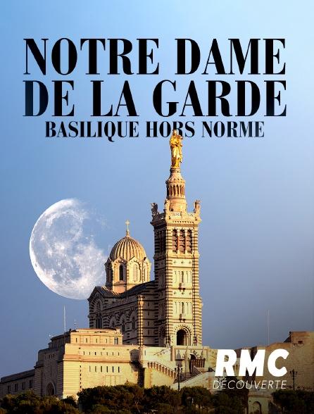 RMC Découverte - NOTRE DAME DE LA GARDE : LA BASILIQ