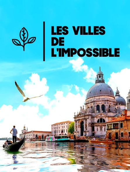 Les villes de l'impossible