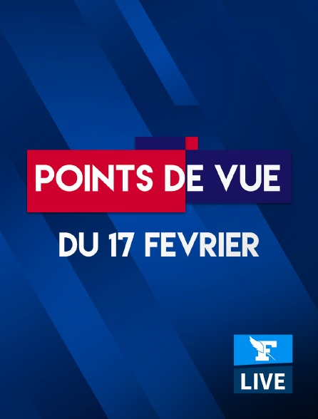 Figaro Live - Points de Vue du 17 février 2021