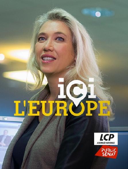 LCP Public Sénat - Ici l'Europe