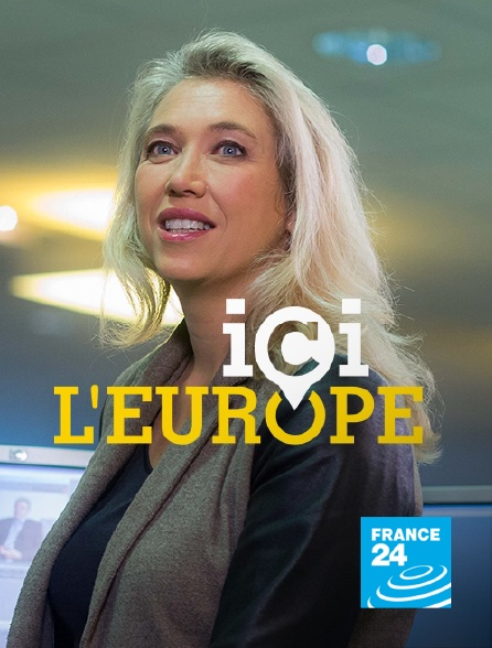 France 24 - Ici l'Europe