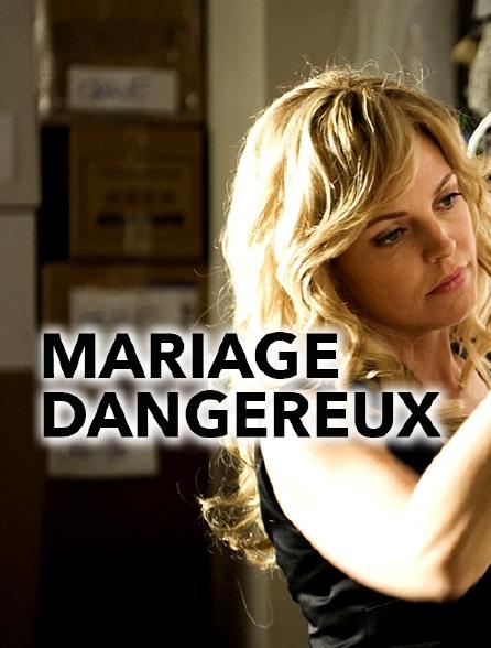 Mariage dangereux