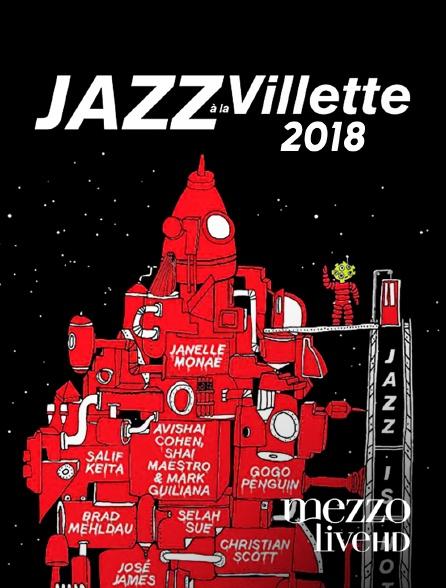 Mezzo Live HD - Jazz à La Villette 2018