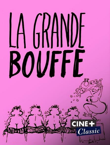 Ciné+ Classic - La grande bouffe
