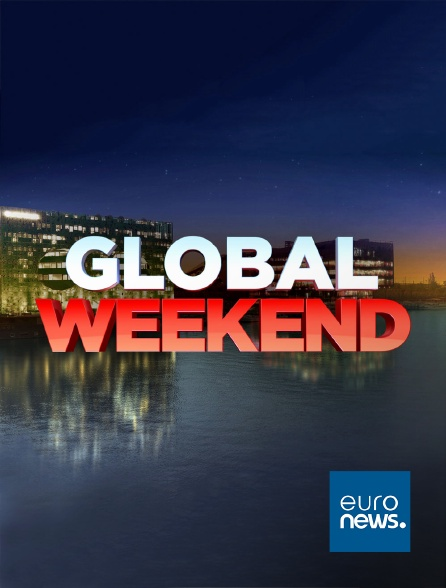 Euronews - Global Week-End