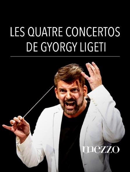 Mezzo - Les quatre concertos de György Ligeti