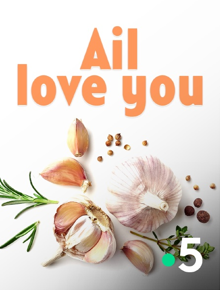 France 5 - Ail love you