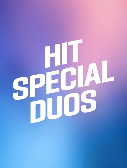 Hit Spécial duos