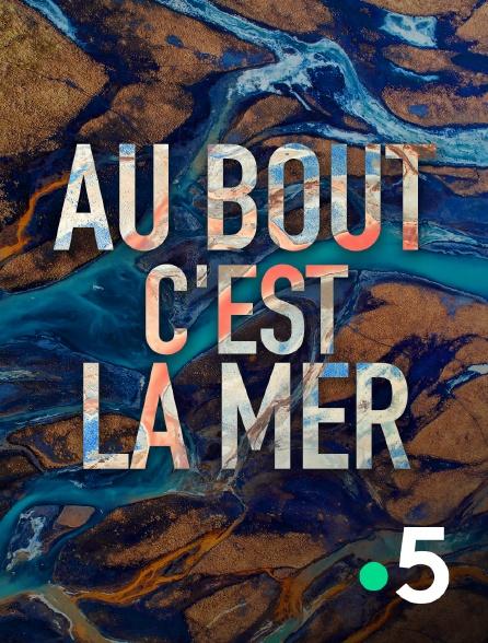 France 5 - Au bout c'est la mer