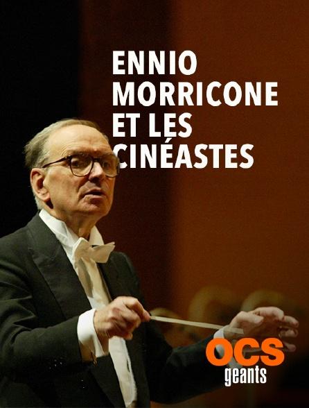 OCS Géants - Ennio Morricone et les cinéastes