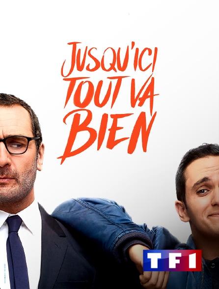TF1 - Jusqu'ici tout va bien