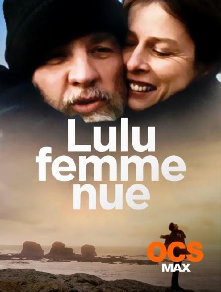 OCS Max - Lulu, femme nue