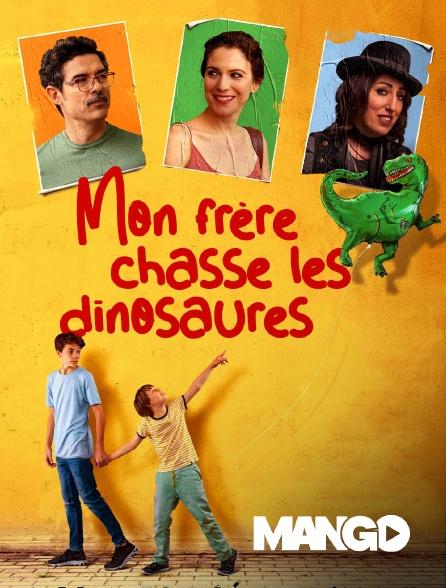 Mango - Mon frère chasse les dinosaures