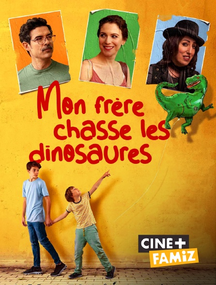 Ciné+ Famiz - Mon frère chasse les dinosaures