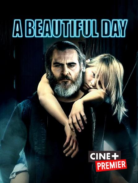 Ciné+ Premier - A Beautiful Day