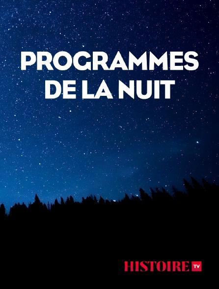 HISTOIRE TV - Programmes de la nuit