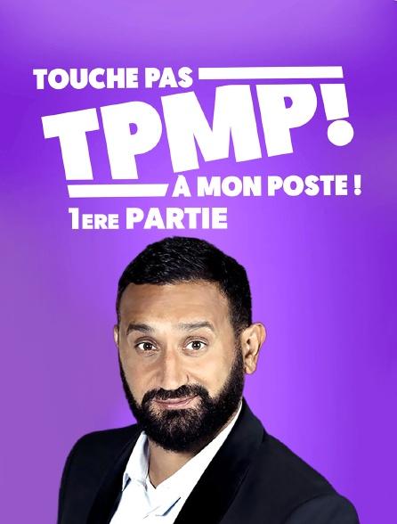 TPMP : Touche pas à mon poste - Première partie