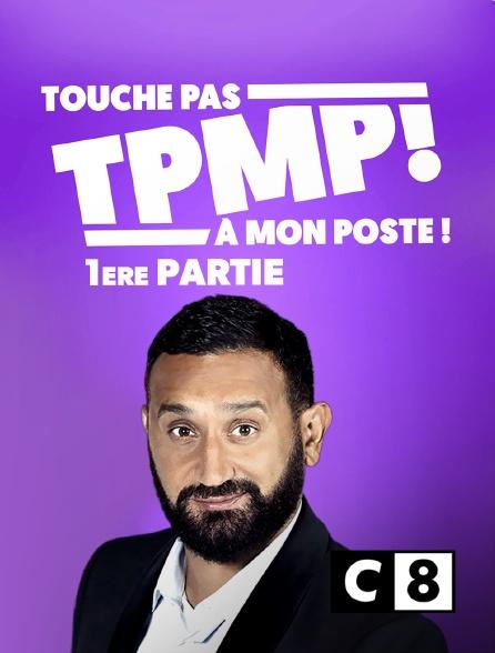 C8 - TPMP : Touche pas à mon poste - Première partie