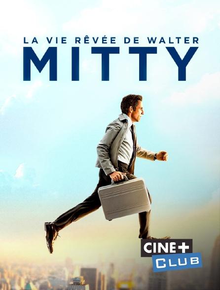 Ciné+ Club - La vie rêvée de Walter Mitty en replay