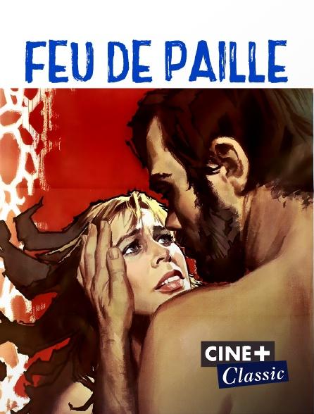 Ciné+ Classic - Feu de paille