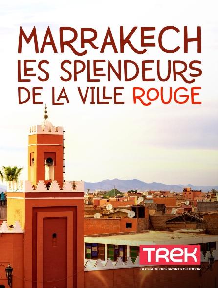 Trek - Marrakech, les splendeurs de la ville rouge