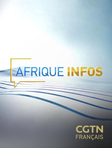 CGTN FR - Afrique Infos