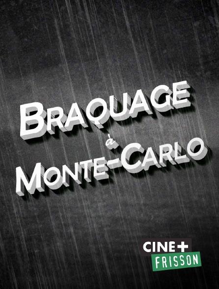 Ciné+ Frisson - Braquage à Monte-Carlo