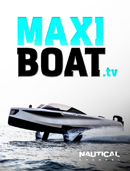 Nautical Channel - Maxiboat TV Show