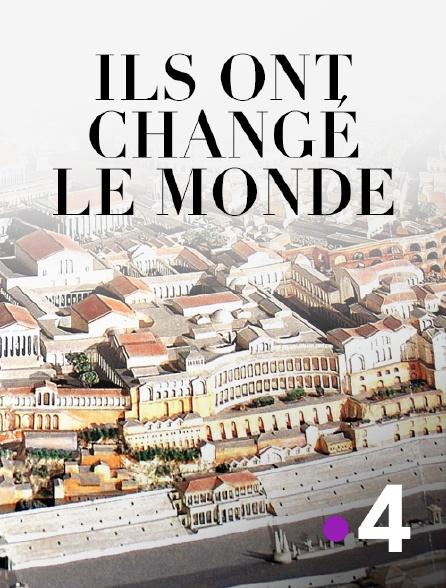 France 4 - Ils ont changé le monde