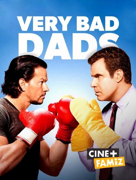 Ciné+ Famiz - Very Bad Dads