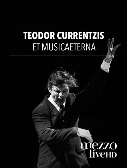 Mezzo Live HD - Teodor Currentzis et musicAeterna