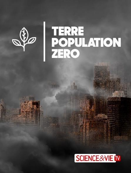 Science et Vie TV - Terre : population zéro